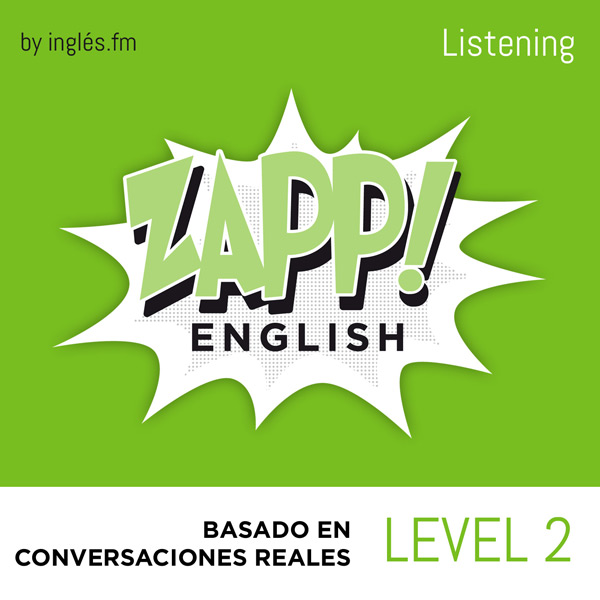 Podcast Inglés - Zapp! Listening Intermedio 2