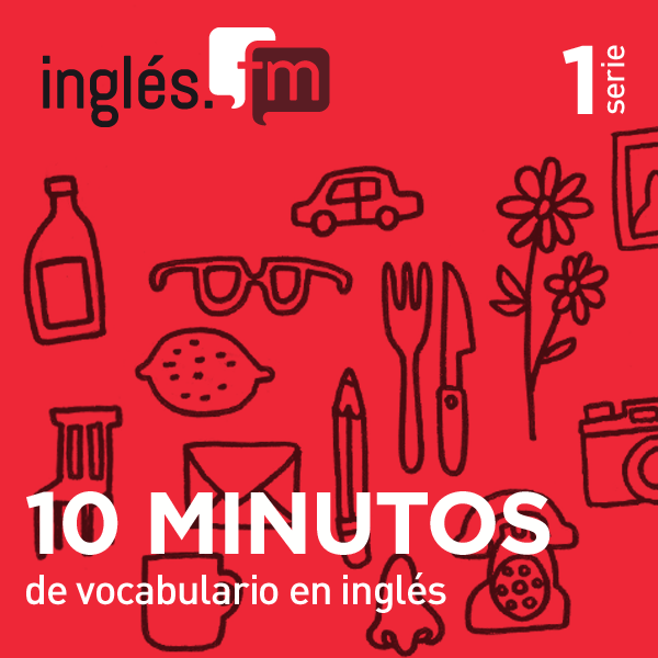 10 Minutos de Vocabulario en Inglés podcast