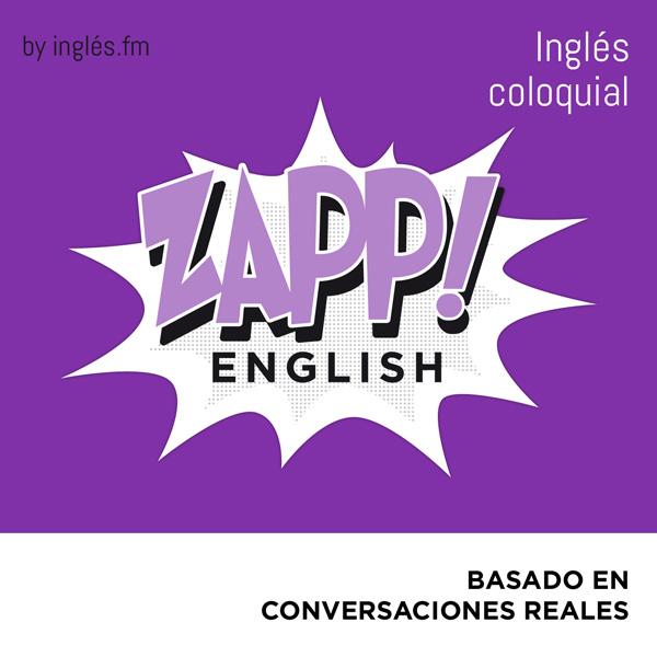 Zapp! Inglés Coloquial Avanzado Podcast