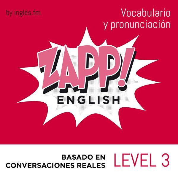 Zapp! Inglés Vocabulario y Pronunciación Podcast